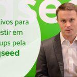 4 motivos para investir em startups pela EqSeed