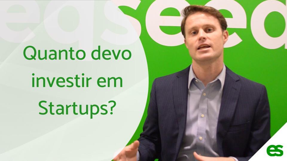 Quanto devo investir em Startups