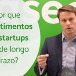 Investir em startups: por que é investimento de longo prazo?