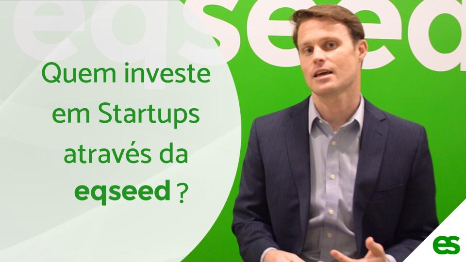 Quem investe em Startups através da EqSeed