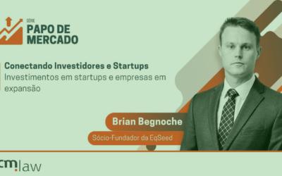 Conectando Investidores e Startups | Fclaw convida Brian Begnoche