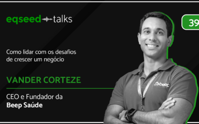 Vander Corteze, CEO da Beep Saúde | Os desafios de crescer um negócio